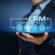 מערכת CRM – חיונית לארגון שלכם